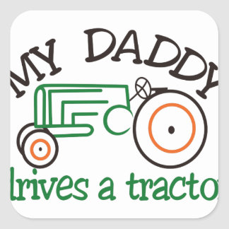 My Daddys Tractor Square Sticker