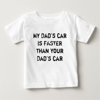 My Dad's car is FASTER than your Dad's car Shirt