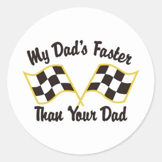 My Dads Faster Round Sticker