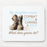 My Daughter Wears Combat Boots Mouse Mat