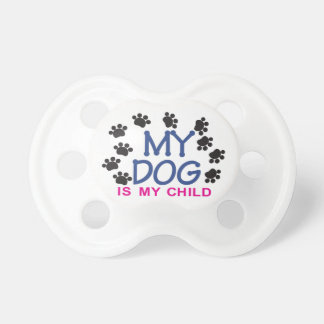 My Dog Is My Child Baby Pacifiers