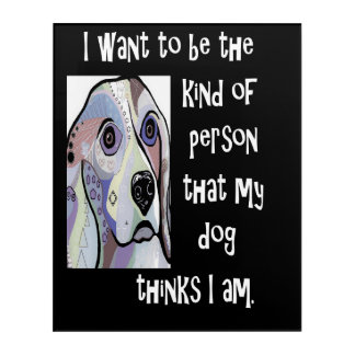 My Dog My Inspiration Acrylic Wall Art