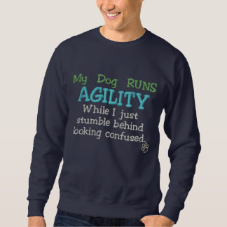 My Dog Runs Agility Embroidered Sweatshirt