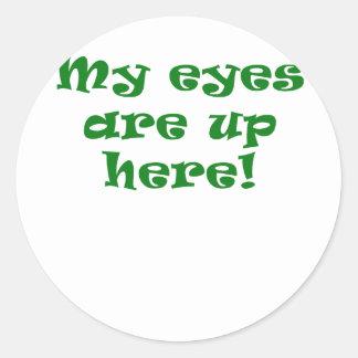 My Eyes are Up Here Round Sticker