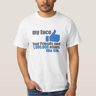 My Face Like T-Shirt
