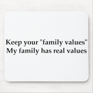 My family has real values mouse pad