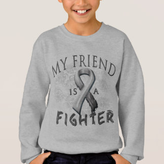 My Friend Is A Fighter Grey Sweatshirt