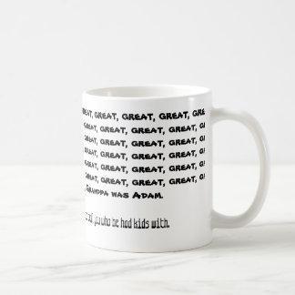 My great, great... is Adam Coffee Mug