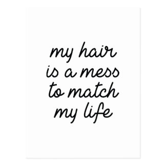 My Hair Is A Mess To Match My Life Postcard