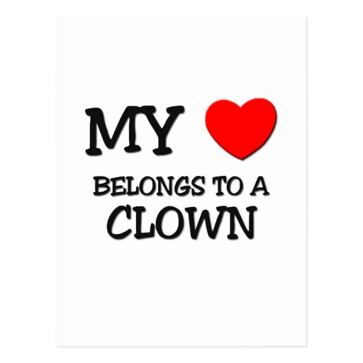 My Heart Belongs To A CLOWN
