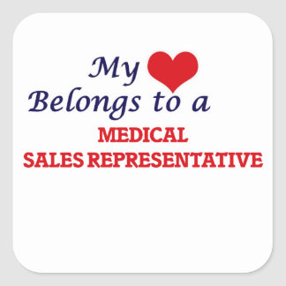 My heart belongs to a Medical Sales Representative Square Sticker