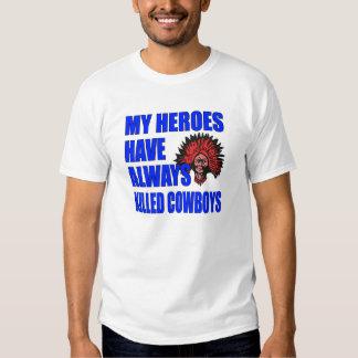 """My Heroes Have Always Killed Cowboys"" Shirt"