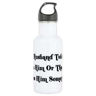 My Husband Told Me To Choose Between Him Or The T 532 Ml Water Bottle