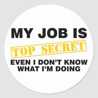 My Job Is Top Secret Classic Round Sticker