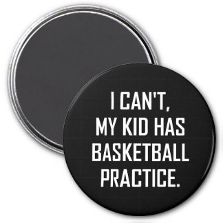 My Kid Has Basketball Practice Funny Magnet