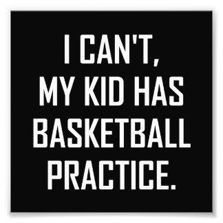 My Kid Has Basketball Practice Funny Photo Print