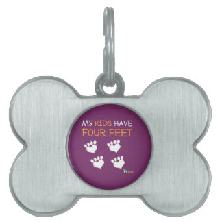 My Kids Have Four Feet Pet Tag