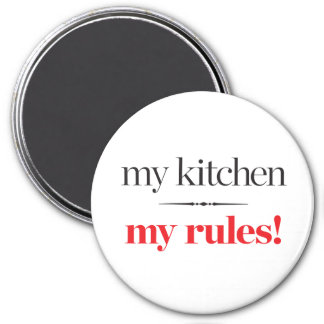 My Kitchen, My Rules Magnet