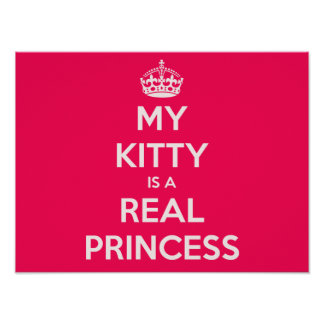 My Kitty is a real Princess Poster