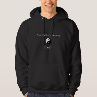 My Life is My Message Hoodie
