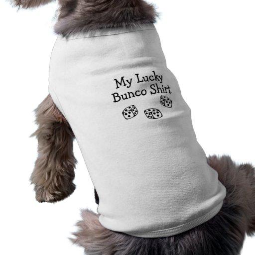 My Lucky Bunco Shirt Doggie T Shirt