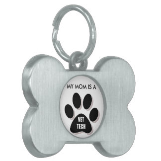 MY MOM IS A VET TECH DOG TAG