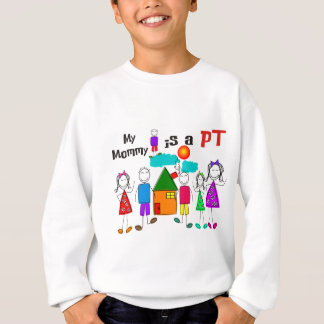My Mommy is a Physical Therapist Sweatshirt