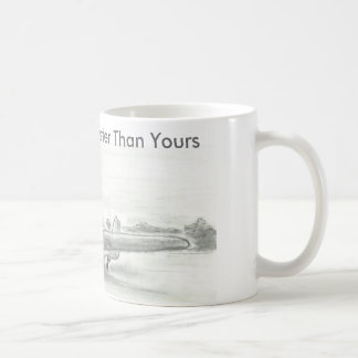 My Mustang Is Faster Than Yours! Basic White Mug