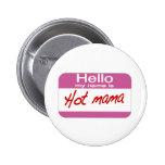 My Name Is Hot Mama Pins