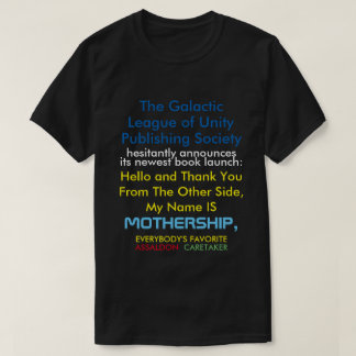 My Name Is MOTHERSHIP book launch t-shirt