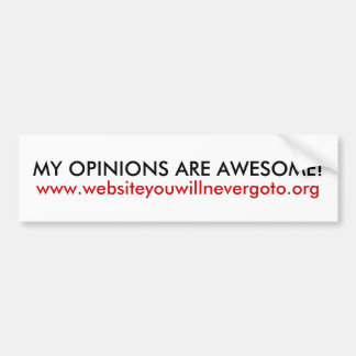 My opinions are awesome funny bumper sticker