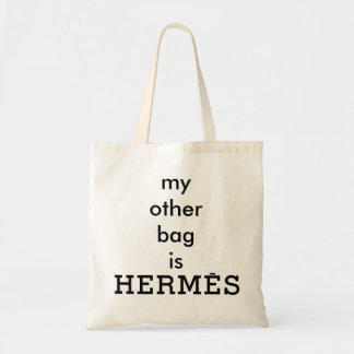 """""""My Other Bag is Hermès"""" Canvas Tote"""
