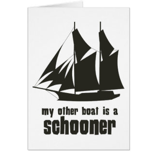 My Other Boat is a Schooner Card
