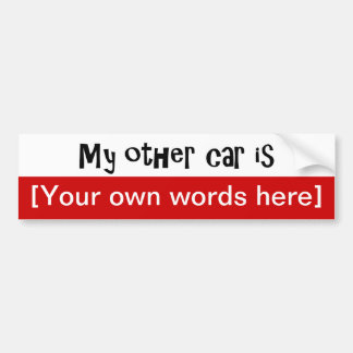 my-other-car-is-template car bumper sticker
