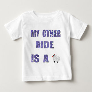 MY OTHER RIDE BABY T-Shirt