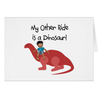 My Other Ride is a Dinosaur AA Card