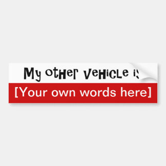 my-other-vehicle-is-template car bumper sticker