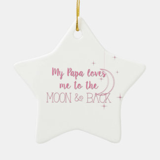 My Papa Loves Me to the Moon and Back Christmas Ornament