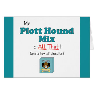My Plott Hound Mix is All That! Card