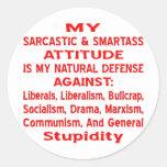 My Sarcastic & Smartass Attitude Is My Natural Round Sticker