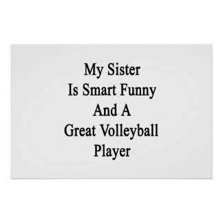 My Sister Is Smart Funny And A Great Volleyball Pl Posters