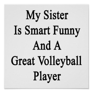 My Sister Is Smart Funny And A Great Volleyball Pl Poster