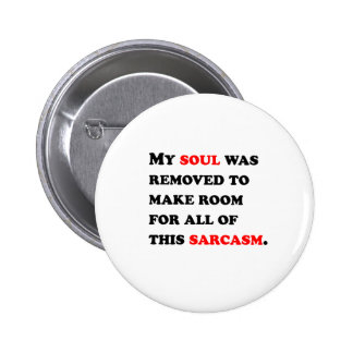 My Soul Was Removed 6 Cm Round Badge