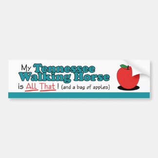 My Tennessee Walking Horse is All That! Bumper Sticker