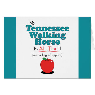 My Tennessee Walking Horse is All That! Card