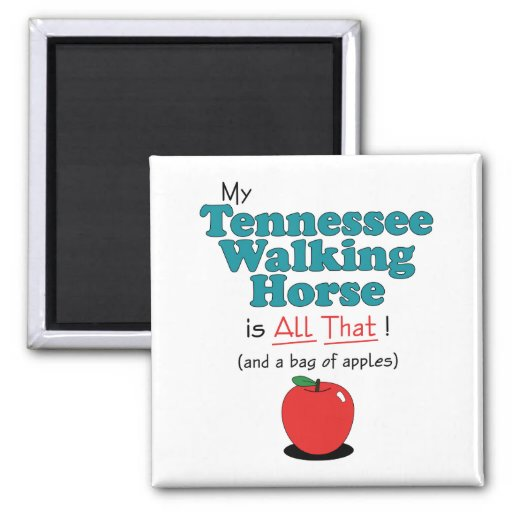 My Tennessee Walking Horse is All That! Refrigerator Magnets