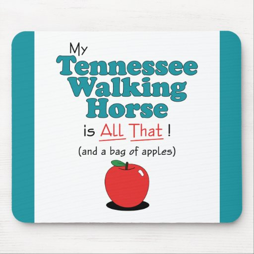My Tennessee Walking Horse is All That! Mousepad