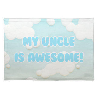 My Uncle is Awesome in Blue and White Clouds Placemat