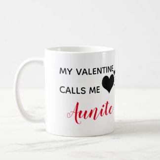 my valentine calls me auntie coffee mug
