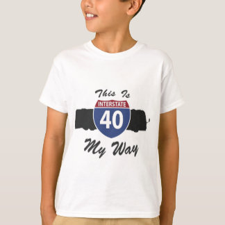 My Way is the Highway - Interstate 40 RV motorhome T-Shirt